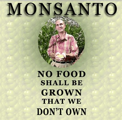 Monsanto - no food shall be grown