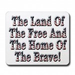land_of_the_free_home_of_the_brave_mousepad