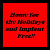 home for the holidays without implants