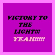 victory to the light yeah!