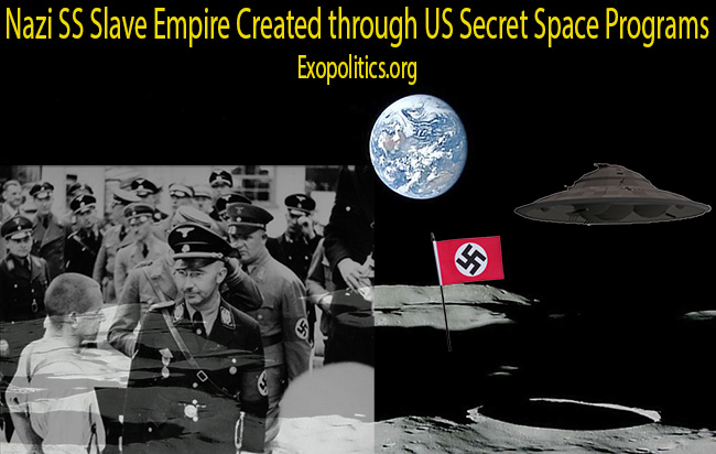 Nazi SS Slave Empire Created Through US Secret Space Programs
