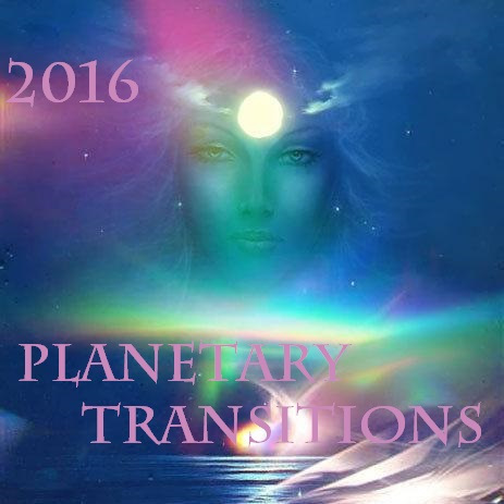 2016's Planetary Transitions & Our Multi-Dimensional Self-Mastery