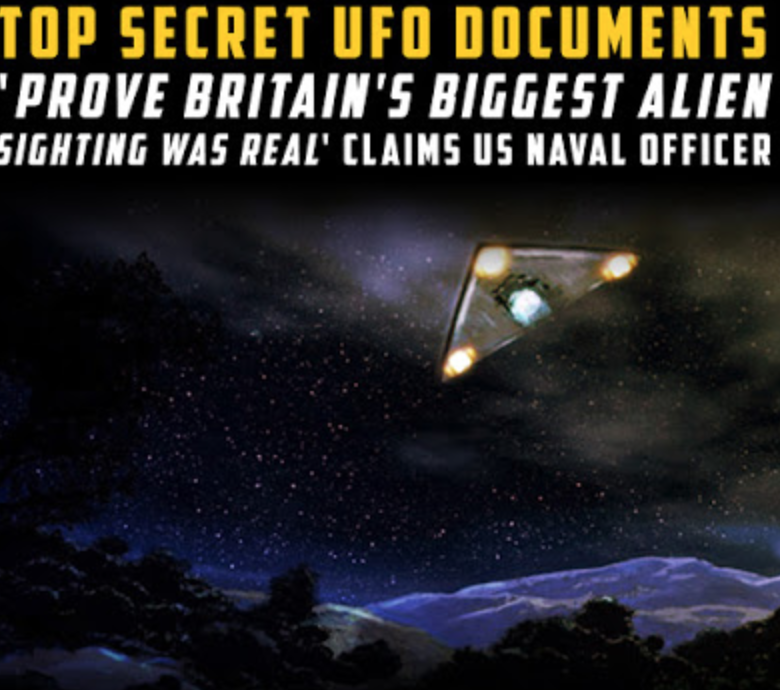 Top Secret UFO Documents 'Prove Britain's Biggest Alien Sighting Was Real' Claims US Naval Officer