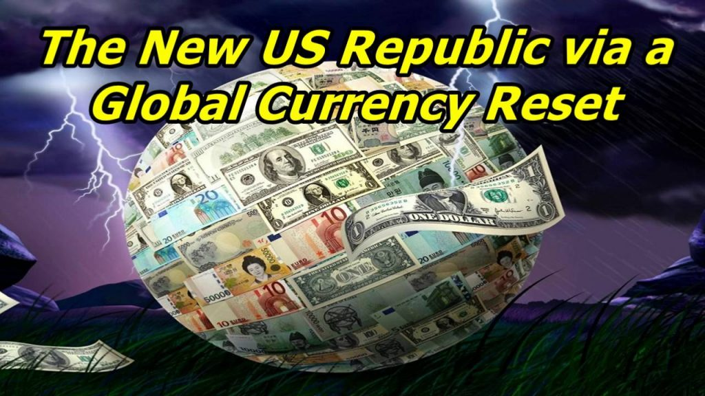 Federal Reserve to a New US Republic via a Global Currency Reset
