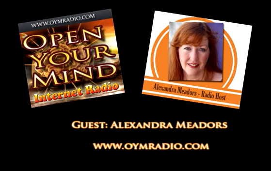 Open Your Mind OYM Radio Alexandra Meadors 25th Sept 2016