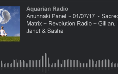 Anunnaki Panel ~ 01/07/17 ~ Sacred Matrix ~ Revolution Radio ~ Gillian, Billy, Janet & Sasha [VIDEO]