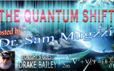 """Drake-Bailey Interview on """"The Quantum Shift"""", Hosted By Dr Sam Mugzzi [AUDIO]"""