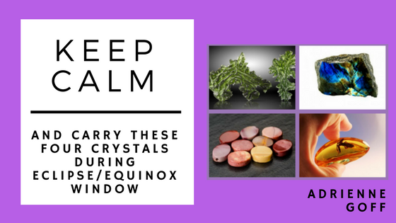 Keep Calm, and Carry These Four Crystals During the Eclipse/Equinox Window!