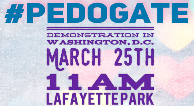Pedogate: 'Investigate Pizzagate' Protest To Take Place In Washington