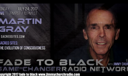 FADE to BLACK Jimmy Church w/ Martin Gray : Sacred Sites [VIDEO]