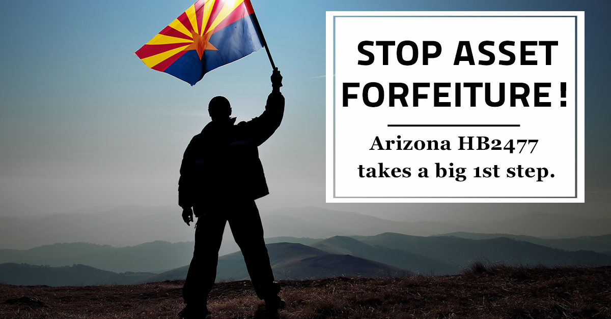 Now In Effect: New Arizona Law Takes on State, Federal Asset Forfeiture