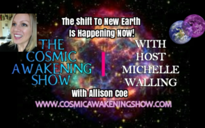 The Shift To New Earth Is Happening NOW- CAS With Allison Coe [VIDEO]