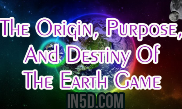 The Origin, Purpose, And Destiny Of The Earth Game