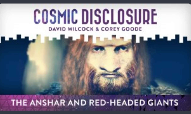 COSMIC DISCLOSURE: THE ANSHAR AND RED-HEADED GIANTS