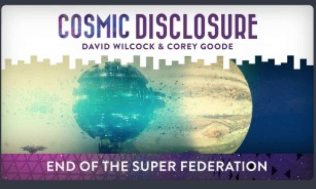 COSMIC DISCLOSURE: END OF THE SUPER FEDERATION