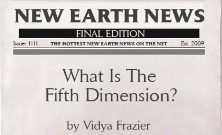 New Earth News – What is the Fifth Dimension?