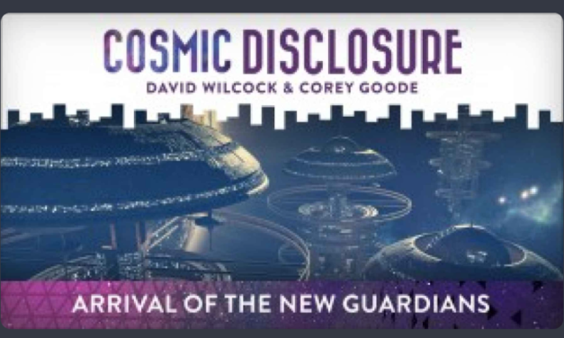 COSMIC DISCLOSURE: ARRIVAL OF THE NEW GUARDIANS