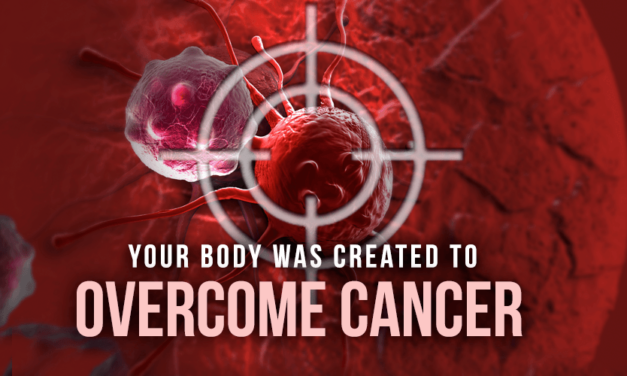 Your Body Was Created to Overcome Cancer