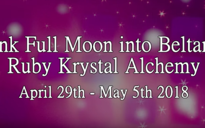 Magenta Pixie: Pink Full Moon into Beltane, Ruby Krystal Alchemy: April 29th – May 5th 2018 [VIDEO]
