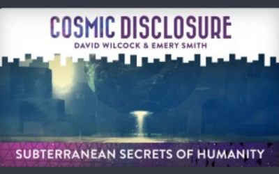 COSMIC DISCLOSURE: SUBTERRANEAN SECRETS OF HUMANITY