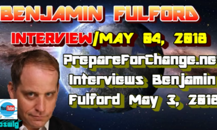 PrepareForChange.net Interview Benjamin Fulford May 3, 2018 [VIDEO]