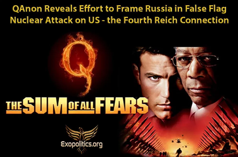 Exopolitics: QAnon Reveals Effort to Frame Russia in False Flag Nuclear Attack on US – the Fourth Reich Connection