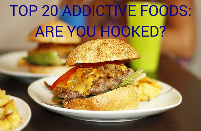 Top 20 Addictive Foods: Are You Hooked?