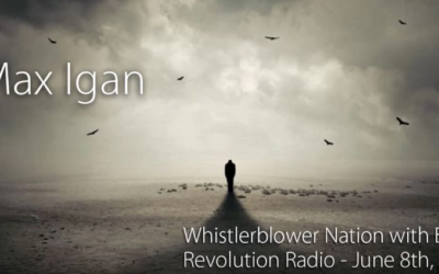 Max Igan – WhistleBlower Nation – Revolution Radio – June 8th 2018 [VIDEO]