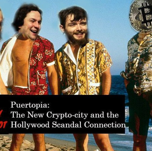 Puertopia: The New Crypto-City and the Hollywood Scandal Connection