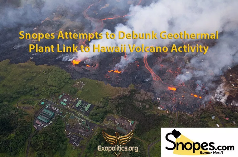 Dr. Michael Salla – Snopes Attempts to Debunk Geothermal Plant Link to Hawaii Volcano Activity