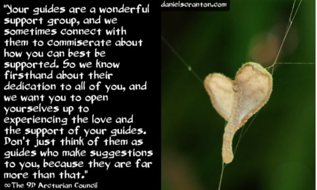 The Love & Support of Your Guides ∞The 9th Dimensional Arcturian Council