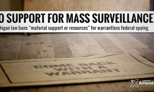 "Michigan Bans ""Material Support or Resources"" for Warrantless Federal Surveillance"