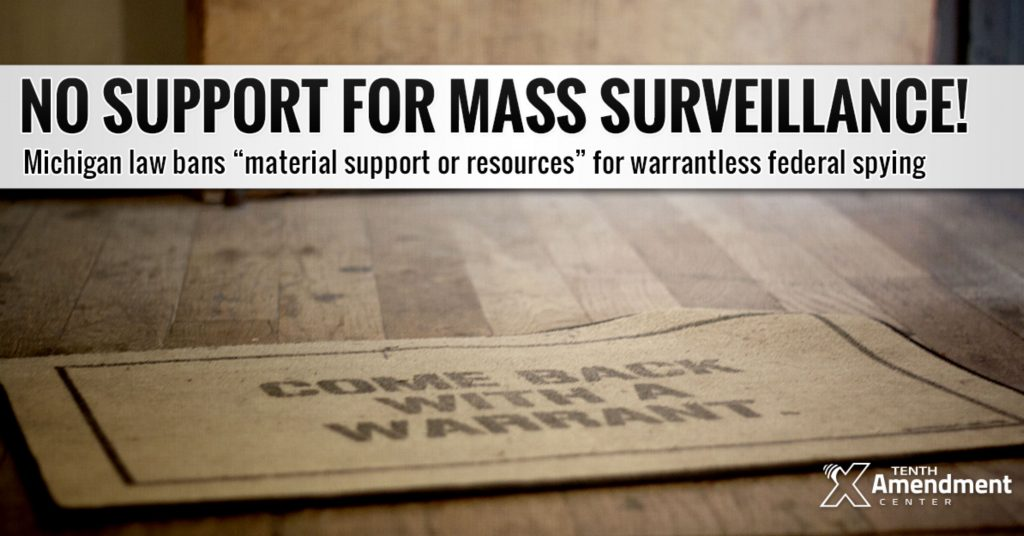 """Michigan Bans """"Material Support or Resources"""" for Warrantless Federal Surveillance"""