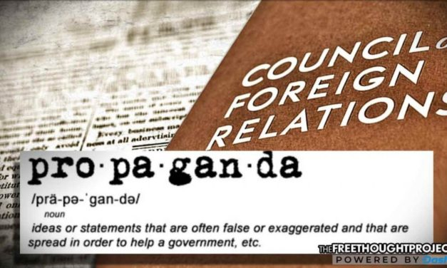 """Council on Foreign Relations Tells Gov't They """"Have To"""" Use Propaganda on Americans"""