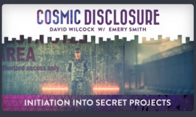 COSMIC DISCLOSURE: INITIATION INTO SECRET PROJECTS