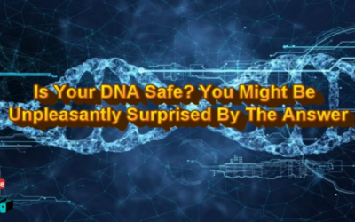 Is Your DNA Safe? You Might Be Unpleasantly Surprised By The Answer [VIDEO]