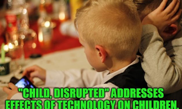 """Child, Disrupted"" is the Latest in a Long List of Documentary Films Addressing the Adverse Effects of Technology on Children"
