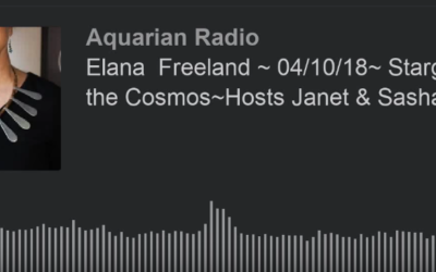 Elana  Freeland ~ 04/10/18~ Stargate to the Cosmos~Hosts Janet & Sasha [VIDEO]