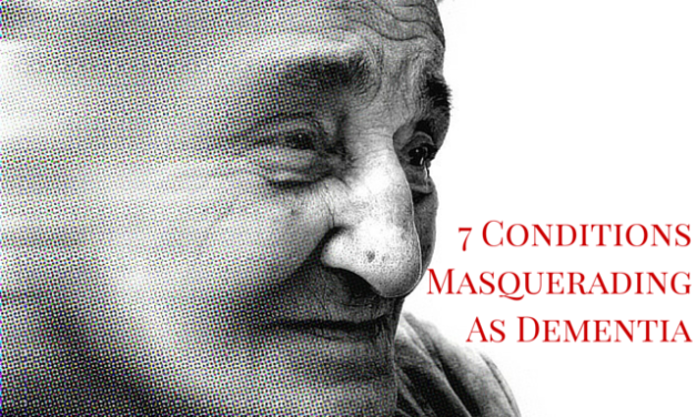 7 Conditions Masquerading As Dementia