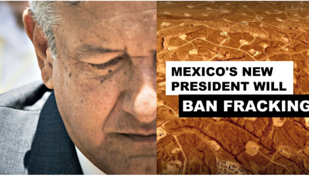 Mexico's New President Will Ban Fracking