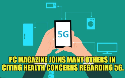 "More Mainstream Media Questions 5G: PC Magazine Article ""The Problem With 5G"" Cites Health Effects As A Reason Why 5G Technology Isn't Worth The Risk"