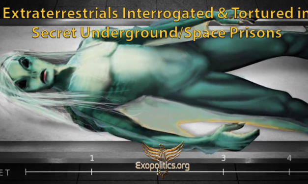 Extraterrestrials Interrogated & Tortured in Secret Underground/Space Prisons