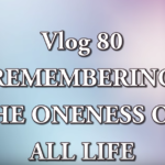 Patricia Cota Robles – REMEMBERING THE ONENESS OF ALL LIFE [VIDEO]