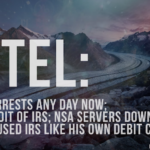 Arrests any day now; Full Audit of IRS; NSA Servers Down [VIDEO]