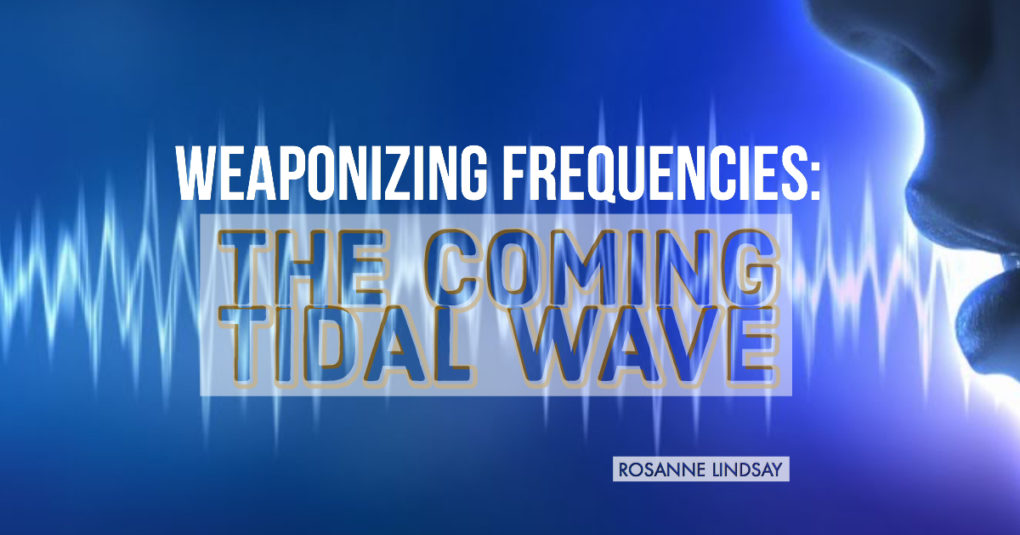 Weaponizing Frequencies: The Coming Tidal Wave
