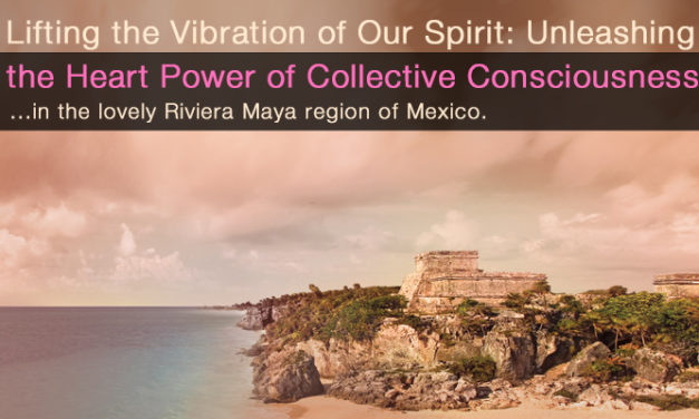 Lifting the Vibration of Our Spirit: Unleashing the Heart Power of Collective Consciousness