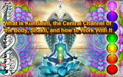 What is Kundalini, the Central Channel of the Body, Shakti, and how to Work With It [VIDEO]