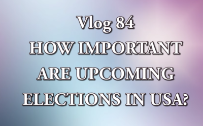 Patricia Cota – Robles: VLOG 84 – HOW IMPORTANT ARE UPCOMING ELECTIONS IN USA?