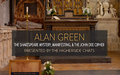 Alan Green | The Shakespeare Mystery, Manifesting, & The John Dee Cipher [VIDEO]