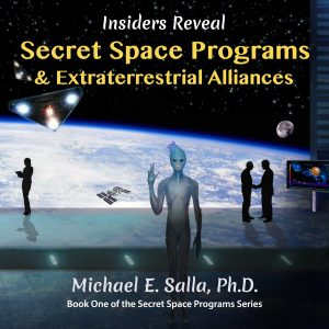 NEW on Audible! Insider's Reveal Secret Space Programs & Extraterrestrial Alliances